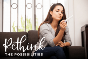 Are You Ready to Rethink Your Possibilities Regarding Pregnancy?